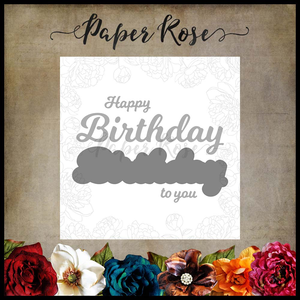 Paper Rose Die set - Happy Birthday to You Layered