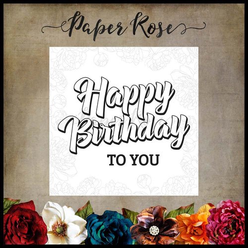 Paper Rose Stamp set - Happy Birthday to You