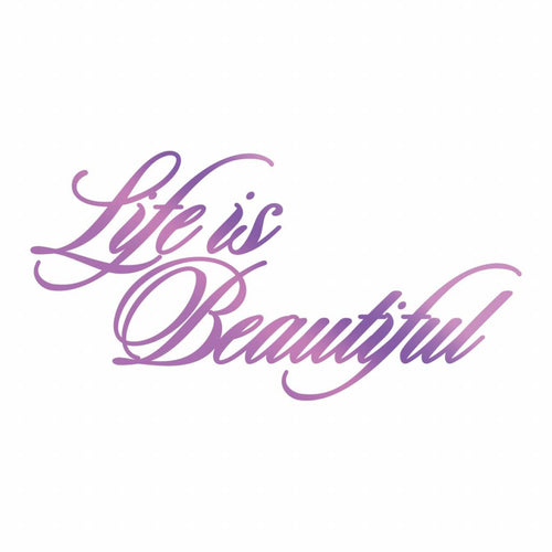 Couture Creations Every Day Sentiments Hotfoil Stamp - Life is Beautiful