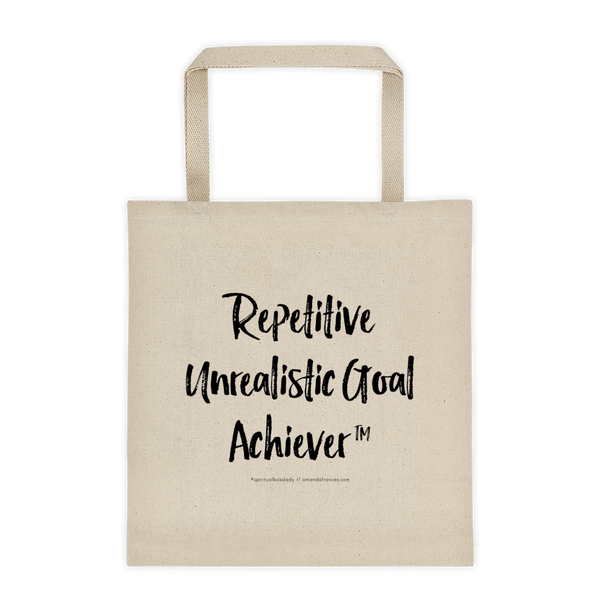 Repetitive Unrealistic Goal Achiever ™ — Tote bag