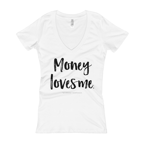 Money loves me. — V-Neck T-shirt