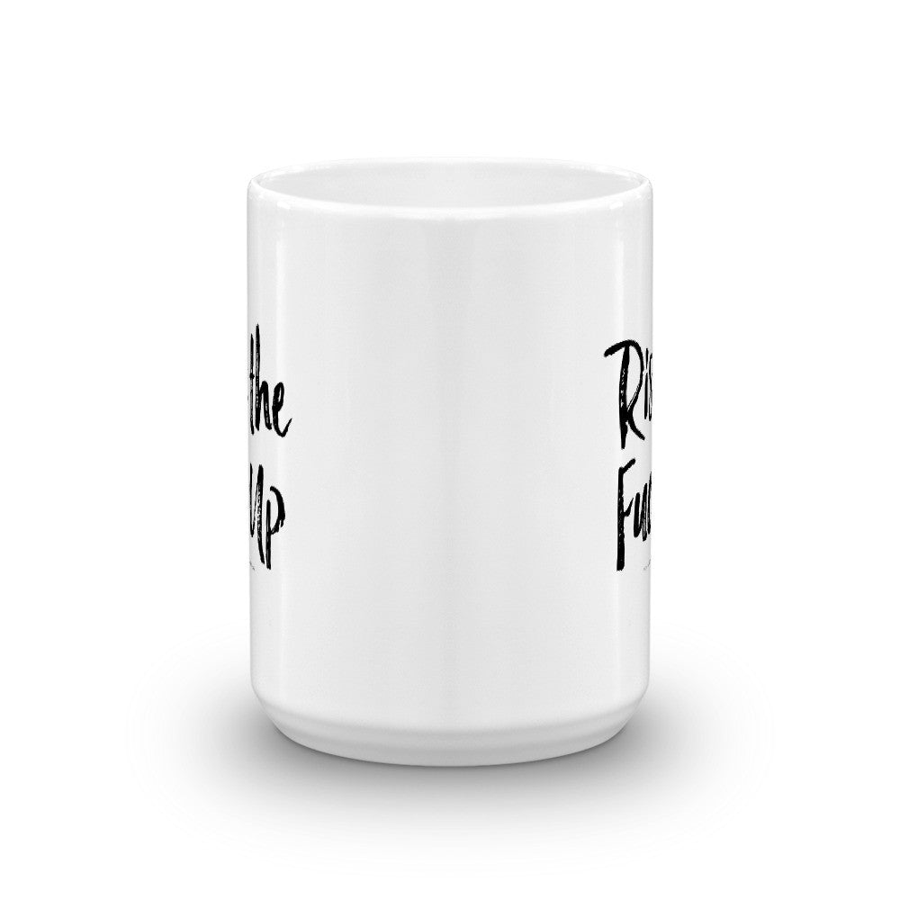 Rise the Fuck Up — Mug