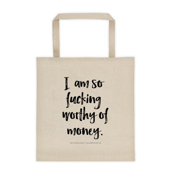 I am so fucking worthy of money. — Tote bag