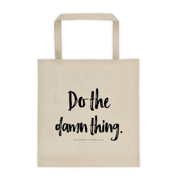 Do the damn thing. — Tote bag