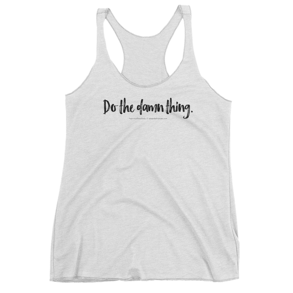 Do the damn thing. — Tank Top