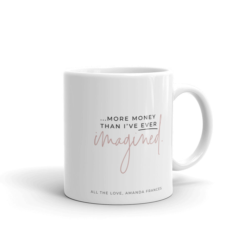 More Money Than I Have Ever Imagined Mug