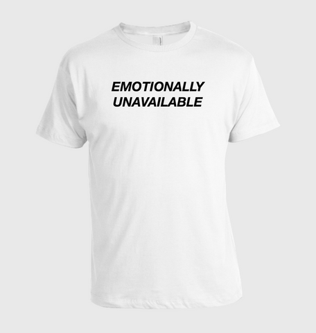 Emotionally Unavailable Tee