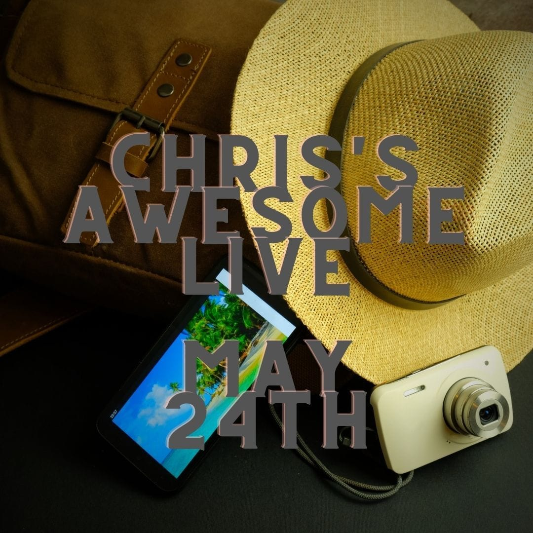10106 Chris's Awesome Live May 24th 2021