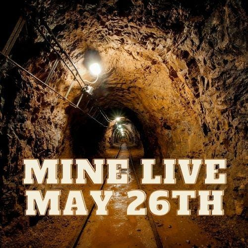 10106 Mine Live May 26th, 2021