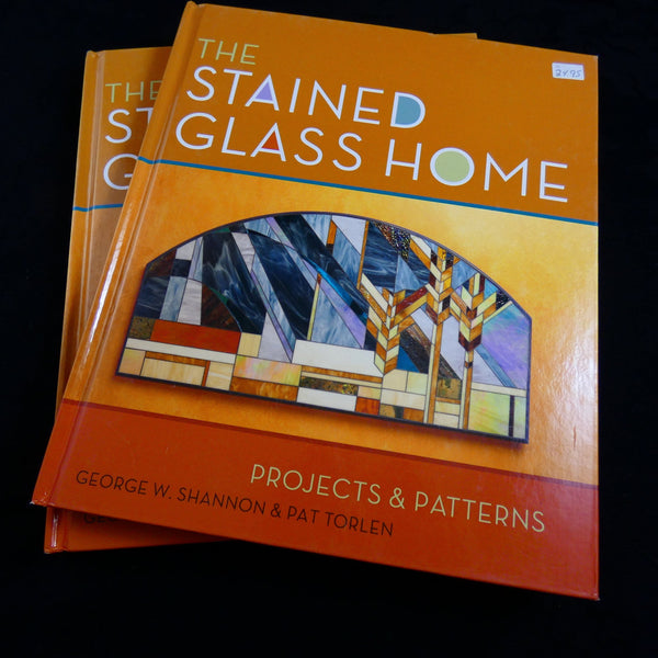 The Stained Glass Home by George W. Shannon & Pat Torlen