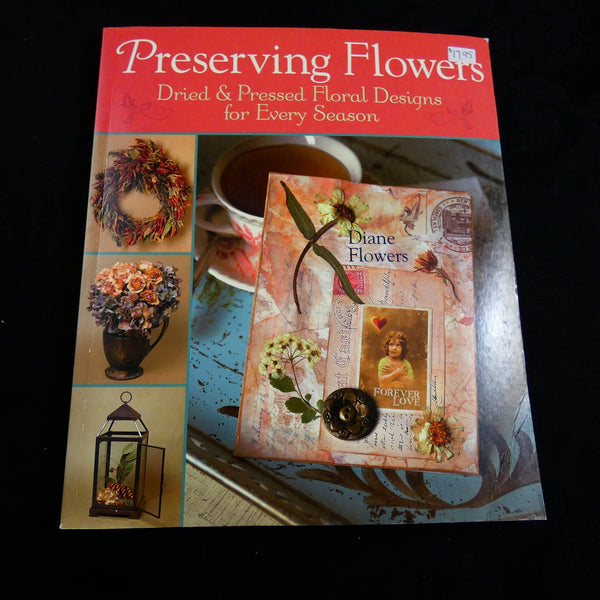 Preserving Flowers by Diane Flowers
