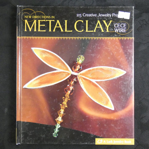 New Directions in Metal Clay by CeCe Wire