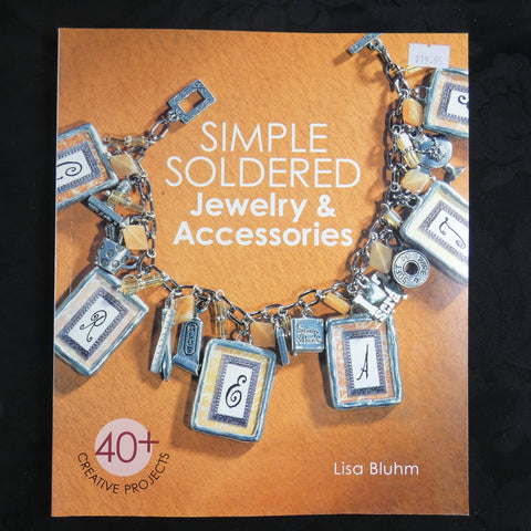 Simple Soldered Jewelry & Accessories by Lisa Bluhm