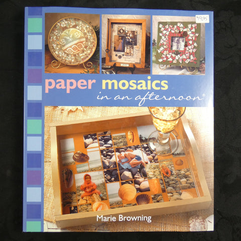 Paper Mosaics in an Afternoon by Marie Browning