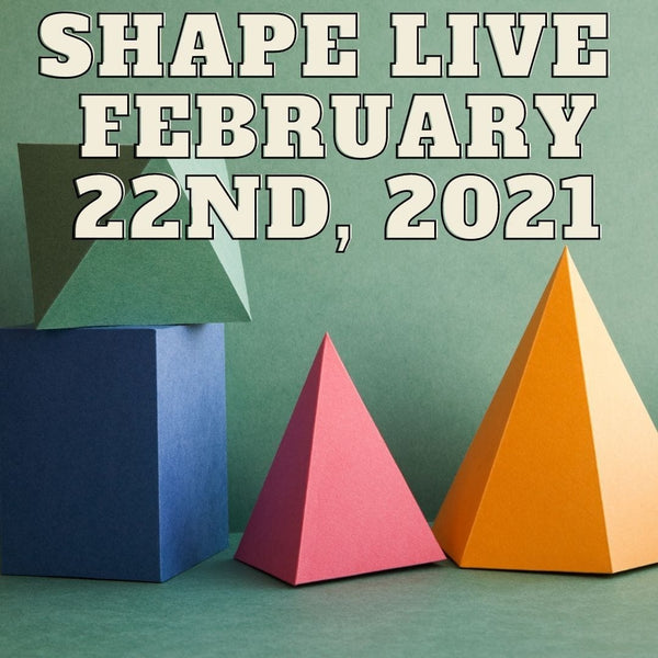 10118 Shape Live February 22nd 2021