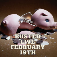 10850 Busted Live February 19th 2021