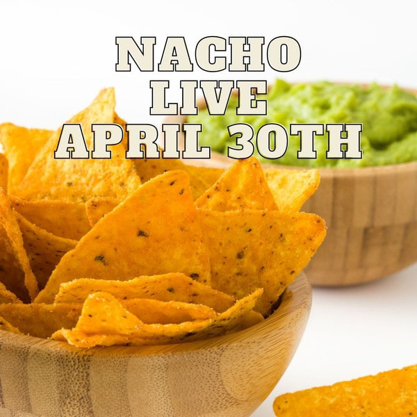 12261 Nacho Live April 30th 2021