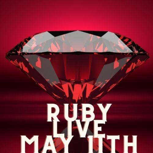 10307 Ruby Live May 11th 2021