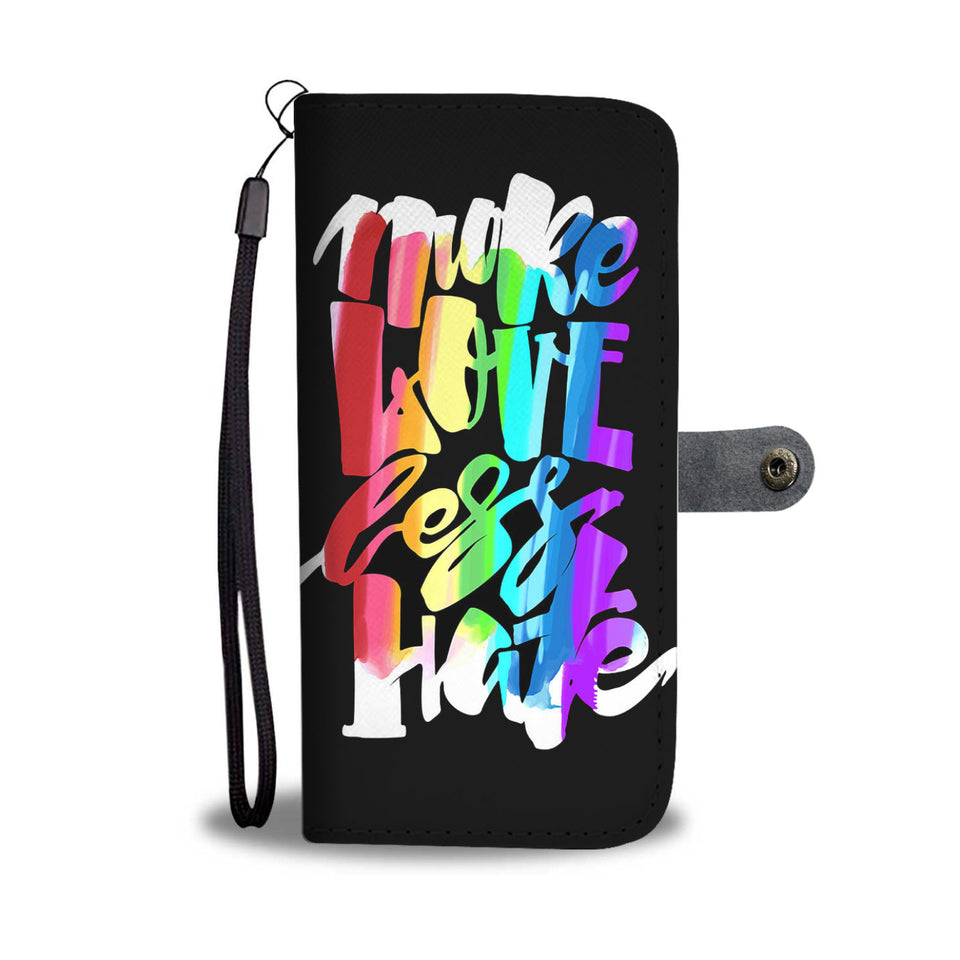 More Love Less Hate Wallet Phone Case