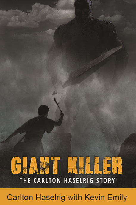 GIANT KILLER  - THE CARLTON HASELRIG STORY(Paperback)