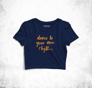 """Dance To Your Own Rhythm"" Crop Top"