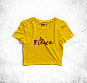 """Be Fierce"" Crop Top"
