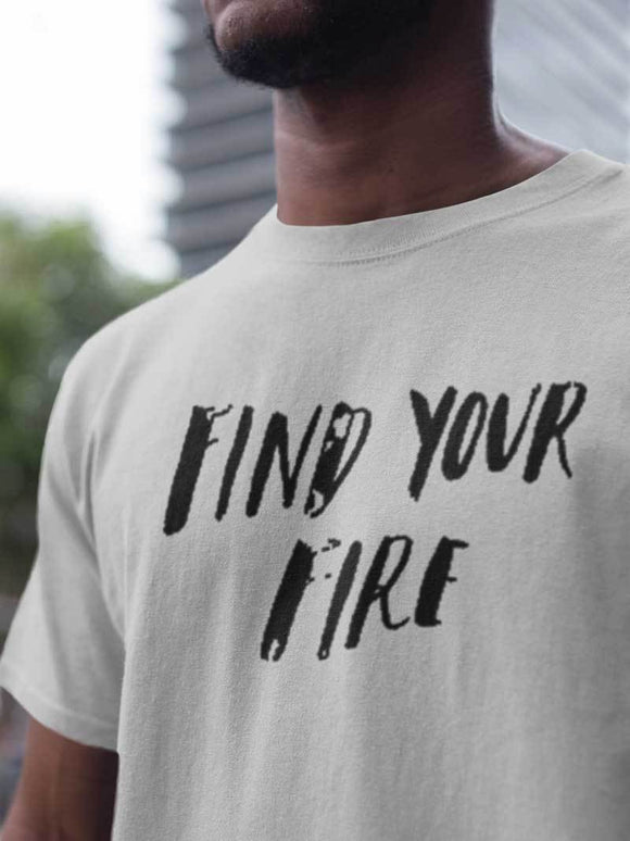 Find Your Fire Tee