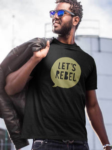 Let's Rebel Tee