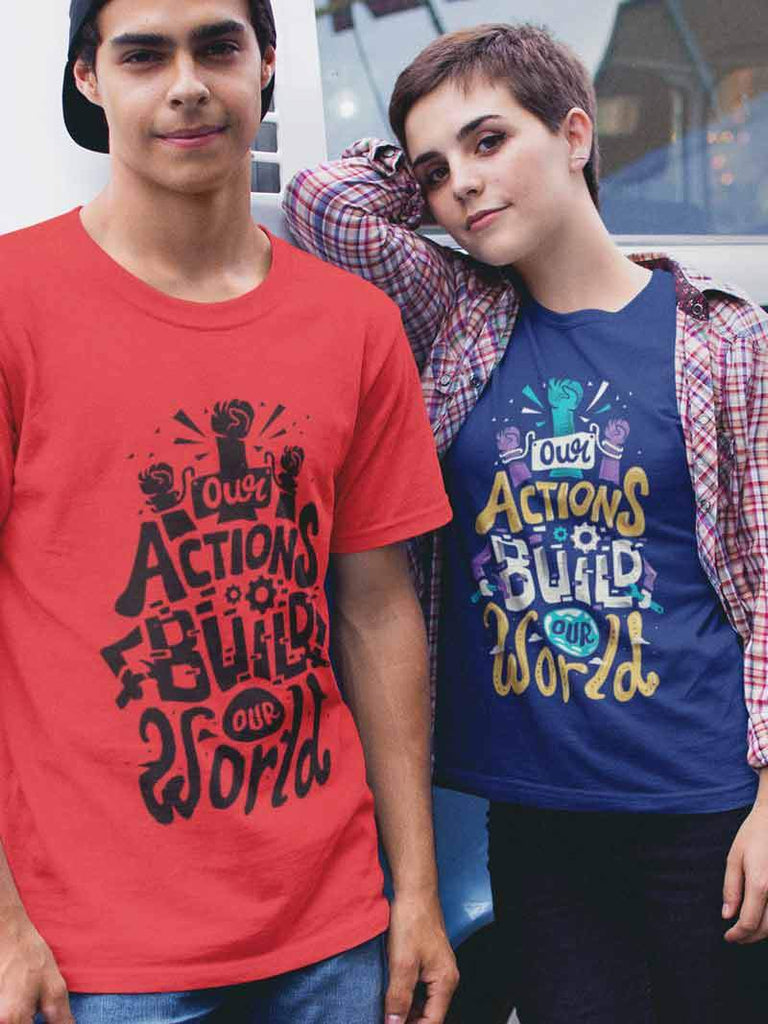 Our Actions Build the World Tee
