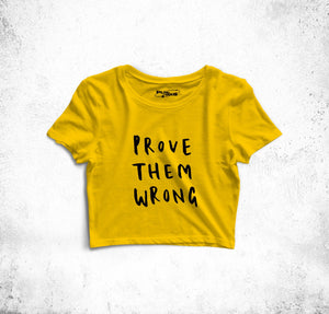 """Prove Them Wrong"" Crop Top"