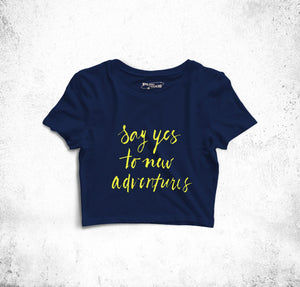 """Say Yes To New Adventures"" Crop Top"