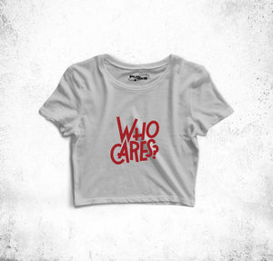 """Who Cares?"" Crop Top"