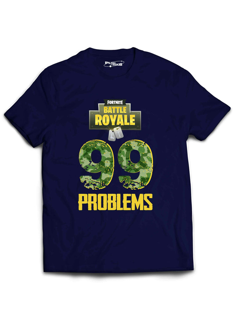'Fortnite and 99 Problems' Tee
