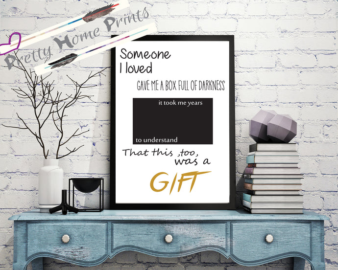 Darkness Gift Lifestyle quote Print