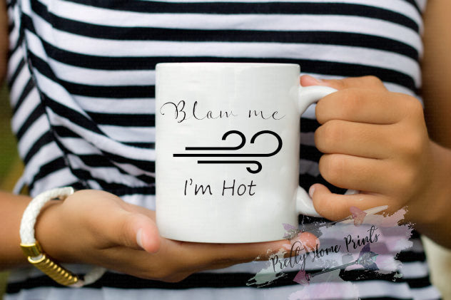 Blow me, I'm hot comedy Mug