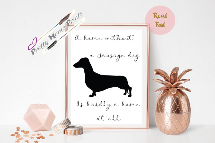 Dachshund Sausage dog Silhouette print in Hand foil , Rose, Gold or Silver