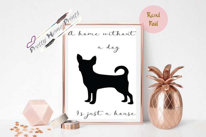 Chihuahua Silhouette print in Hand foil , Rose, Gold or Silver *personalisation available