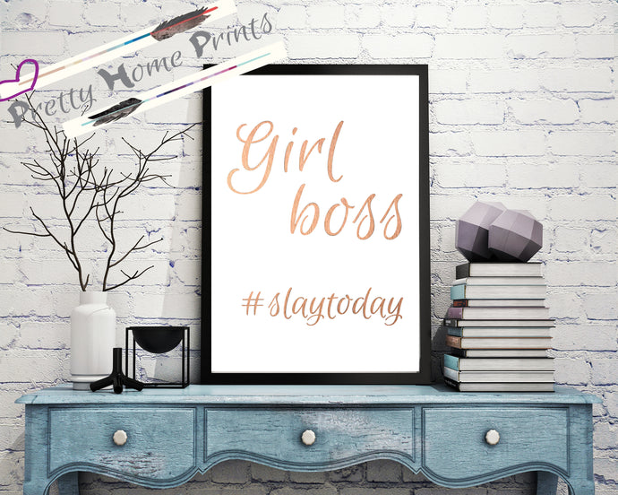 Girl boss foil print #slaytoday inspirational motivational empowering quote