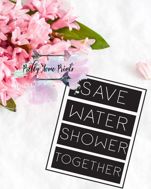 Save water, shower together gift print poster