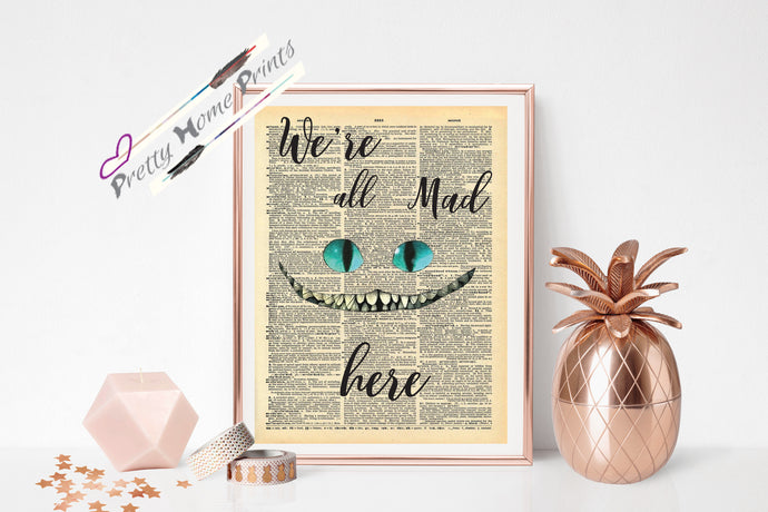 Alice in wonderland we're all mad here dictionary print