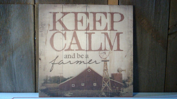 Keep Calm and be a Farmer