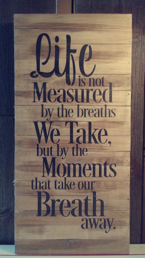 Life is Not Measured by the Breaths