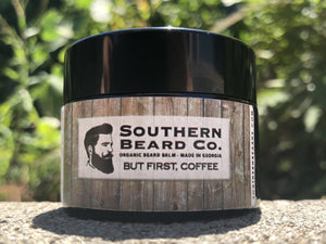But First, Coffee Organic Beard Balm - Southern Beard Co.