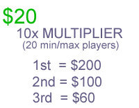 $20 10x Multiplier (NOW CLOSED)