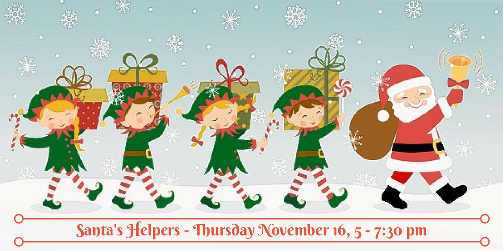 Santa's Helpers is TONIGHT from 5 - 7:30 pm