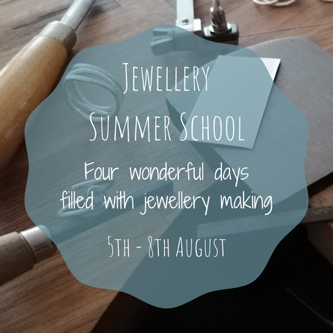 Jewellery Summer School - 5th to 8th August 2021