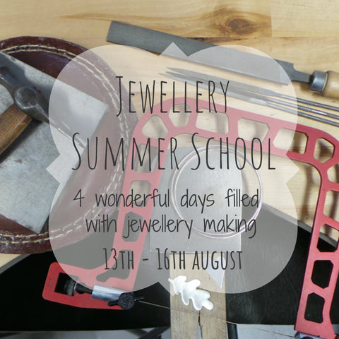 Jewellery Summer School - 13th to 16th August 2020