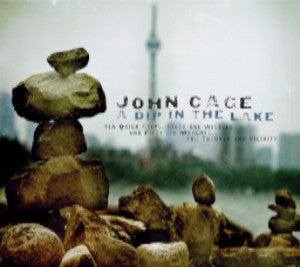 John Cage: A Dip in the Lake