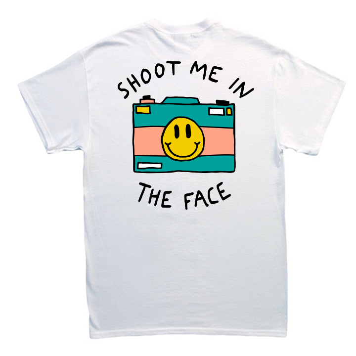 Shoot Me In The Face Tee