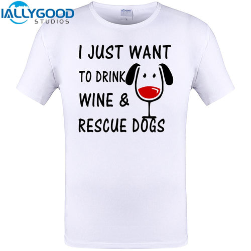 I just want to drink wine Rescue Dogs Tee